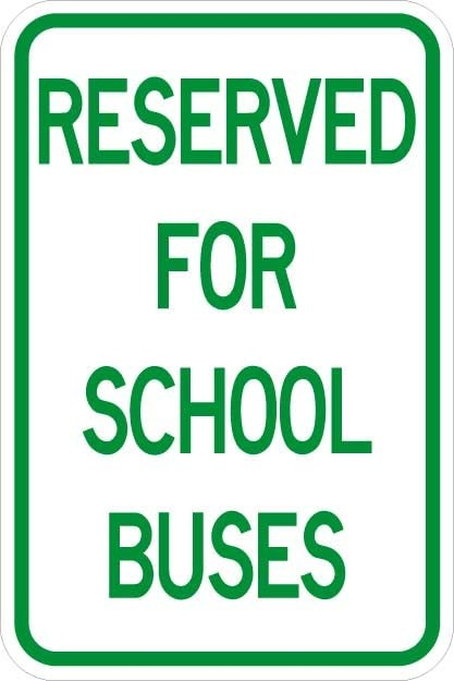 Reserved for School Buses Sign AR-163