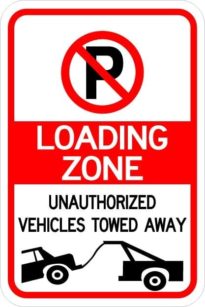 No Parking (symbol) Loading Zone Tow Away Sign AR-231