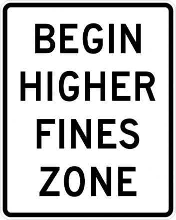 Begin Higher Fines Zone Sign R2-10