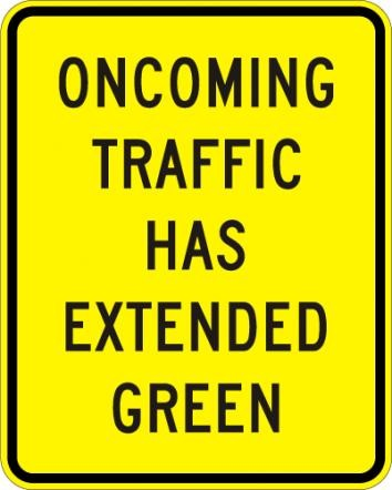 Oncoming Traffic Has Extended W25-1