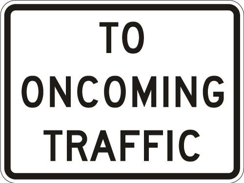 To Oncoming Traffic R1-2a