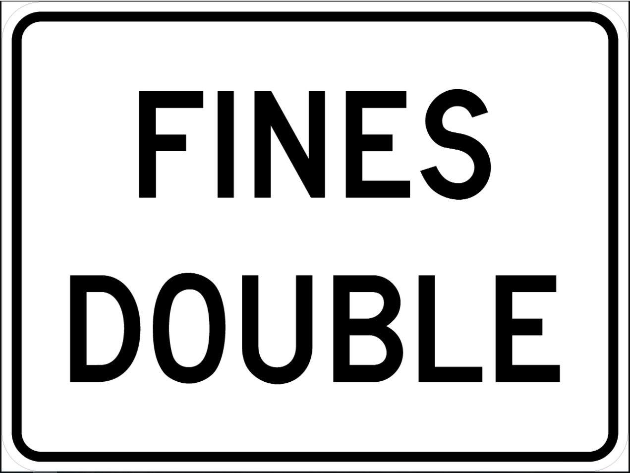 Fines Double (plaque) Sign R2-6aP