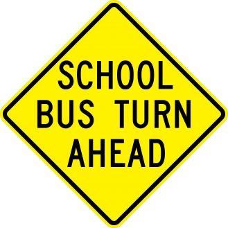 S3-2 School Bus Turn Ahead Signs