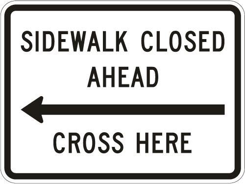 Sidewalk Closed Ahead Arrow R9-11