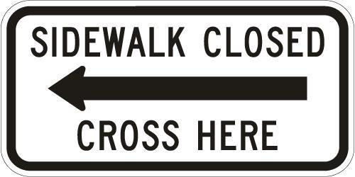 Sidewalk Closed Cross Here R9-11a