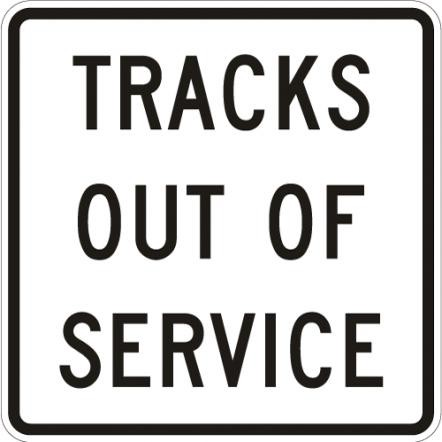 Tracks out of Service Sign R8-9