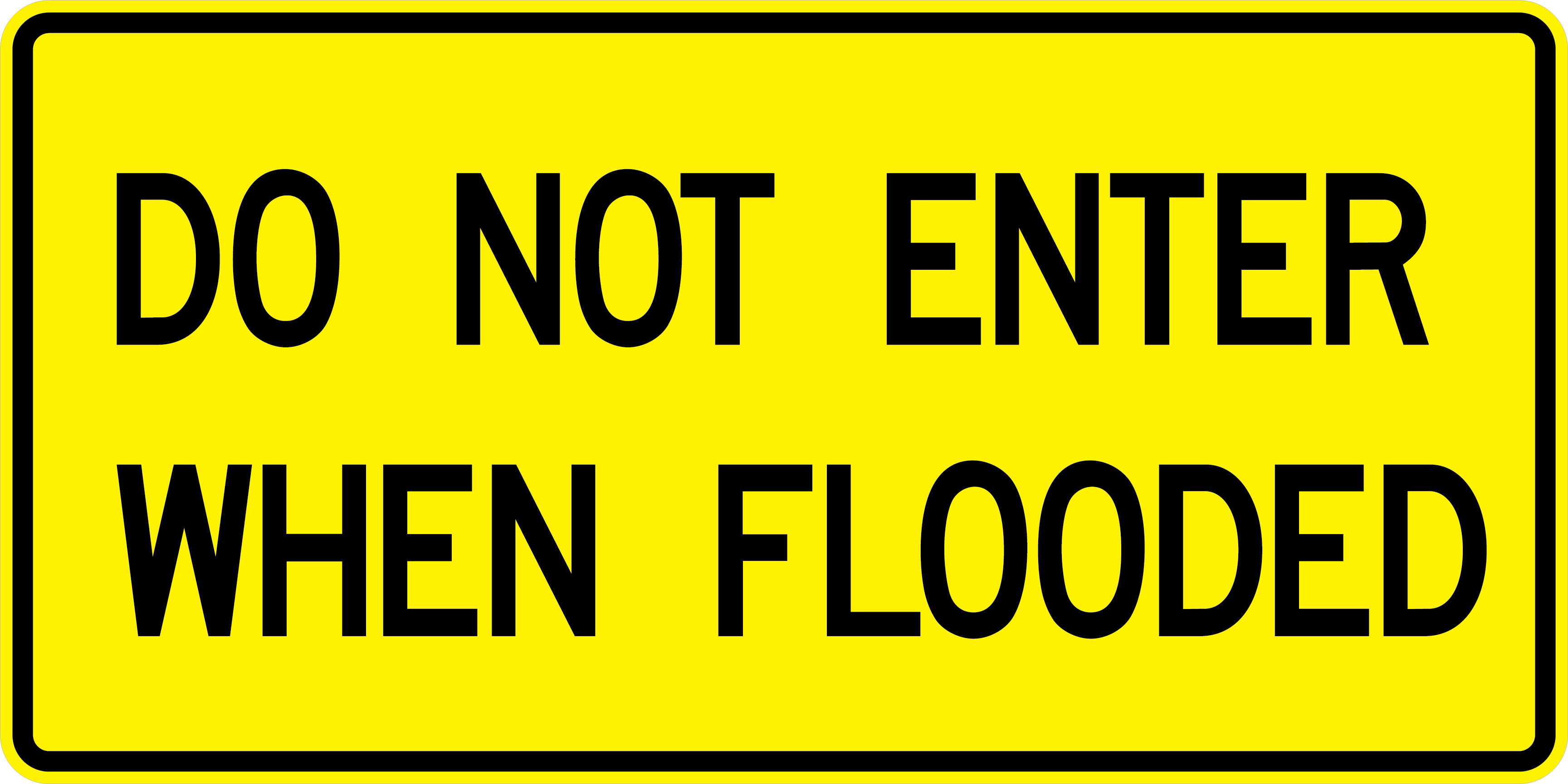 W8-103 DO NOT ENTER WHEN FLOODED