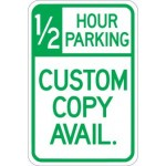 AR-159 1/2 Hour Parking (Custom Copy) Sign