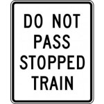 Do Not Pass Stopped Train Sign