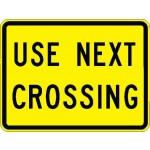 Use Next Crossing Plaque W10-14aP