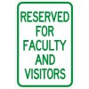 Reserved for Faculty and Visitors Signs