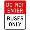 Do Not Enter Buses Only Sign