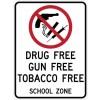 Drug Free Gun Free Tobacco Free Signs