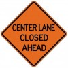 Center Lane Closed Ahead Roll-Up Construction Sign