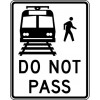 Do Not Pass Light Rail Transit Sign