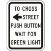 To Cross Street Push Button Wait For Green Light Sign