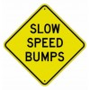 Slow Speed Bumps Sign