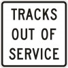 Tracks Out Of Service Sign