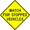 Watch For Stopped Vehicles Sign